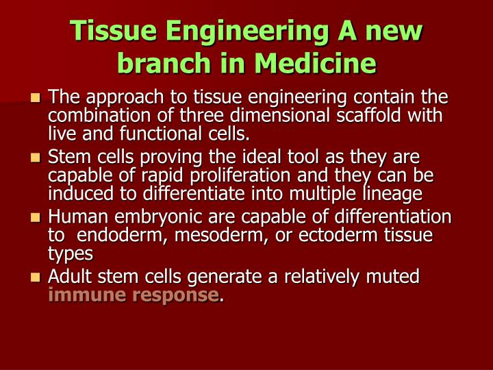 Tissue Engineering A new branch in Medicine