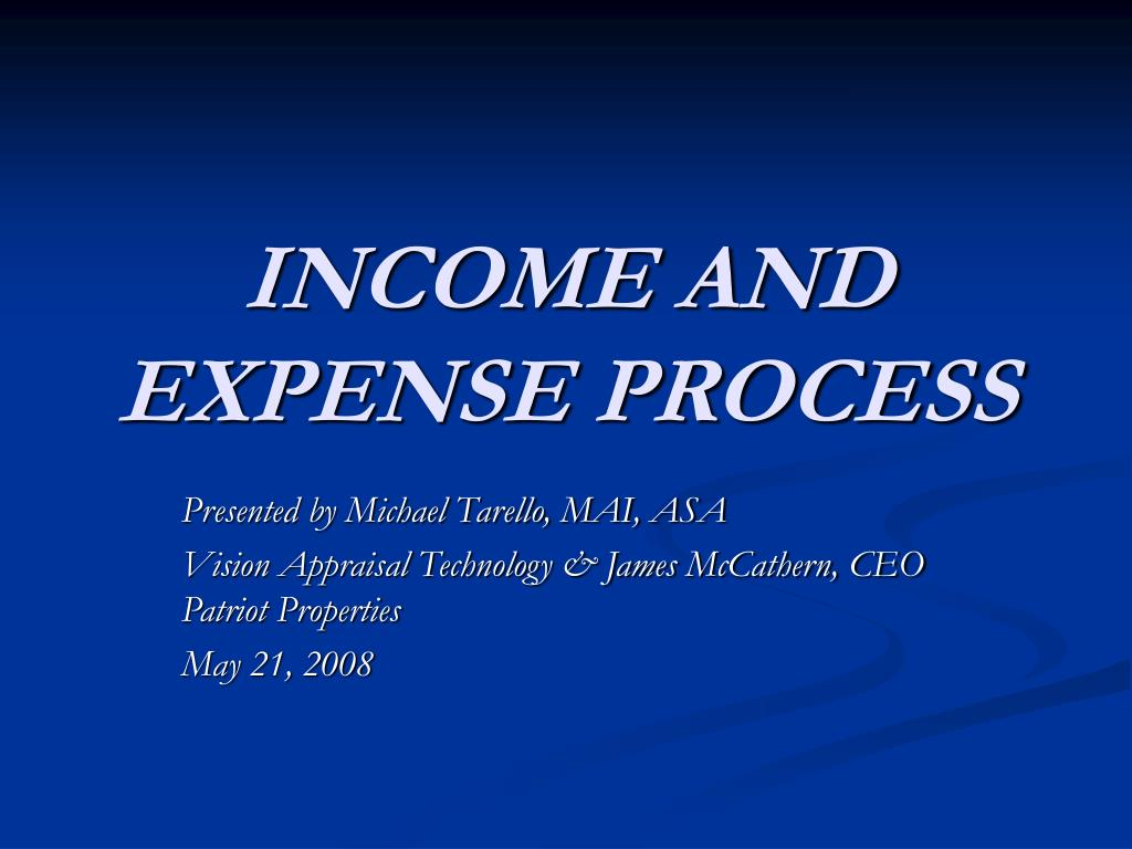 INCOME AND EXPENSE PROCESS