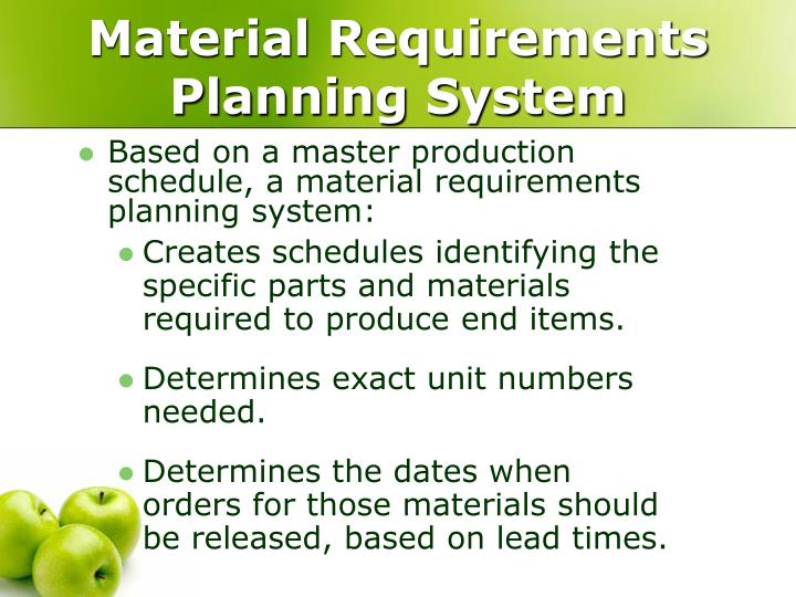 material requiered planning 1 material requirements planning (mrp) unlike many other approaches and techniques, material requirements planning works which is its best recommendation.