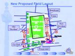 new proposed field layout