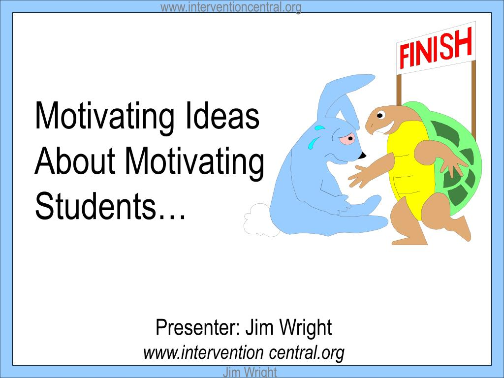 Ppt Motivating Ideas About Motivating Students Powerpoint Presentation Id 443144 Articles for teachers on intervention strategies and techniques with intervention in the classroom, there are pretty much as many strategies as there are teachers, and intervention central gives a few. slideserve