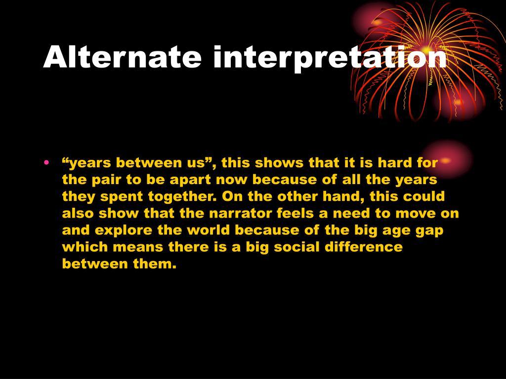 Alternate interpretation