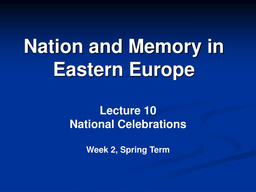 nation and memory in eastern europe l.
