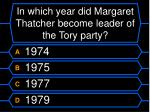 in which year did margaret thatcher become leader of the tory party