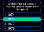 in which year did margaret thatcher become leader of the tory party52