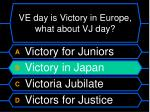 ve day is victory in europe what about vj day56