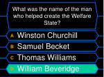what was the name of the man who helped create the welfare state60