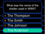 what was the name of the shelter used in wwii20