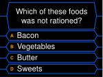 which of these foods was not rationed