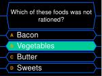 which of these foods was not rationed44