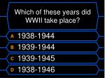 which of these years did wwii take place