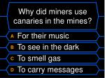 why did miners use canaries in the mines