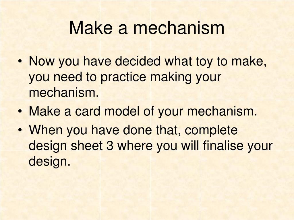 Make a mechanism