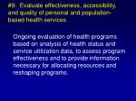 9 evaluate effectiveness accessibility and quality of personal and population based health services