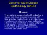 center for acute disease epidemiology cade