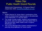video clip public health grand rounds