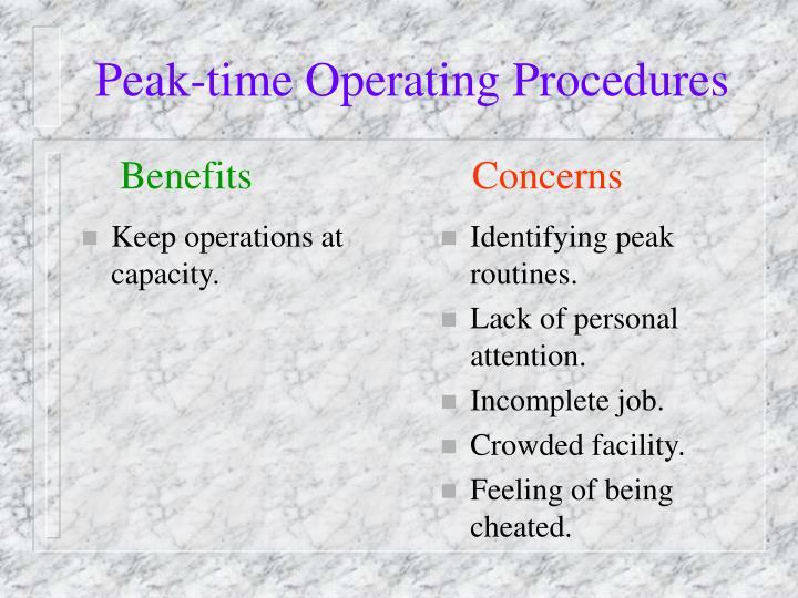 Keep operations at capacity.