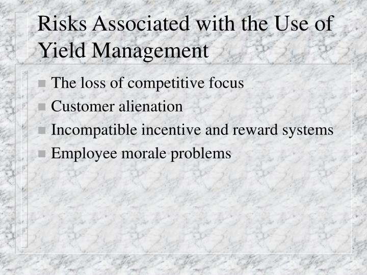 Risks Associated with the Use of Yield Management