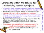 constraints within the schools for authorizing research projects