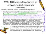 vcu irb considerations for school based research continued