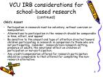 vcu irb considerations for school based research continued11