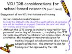 vcu irb considerations for school based research continued13