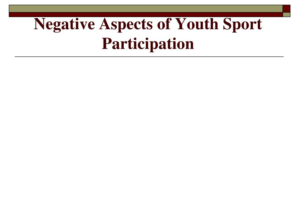Negative Aspects of Youth Sport Participation