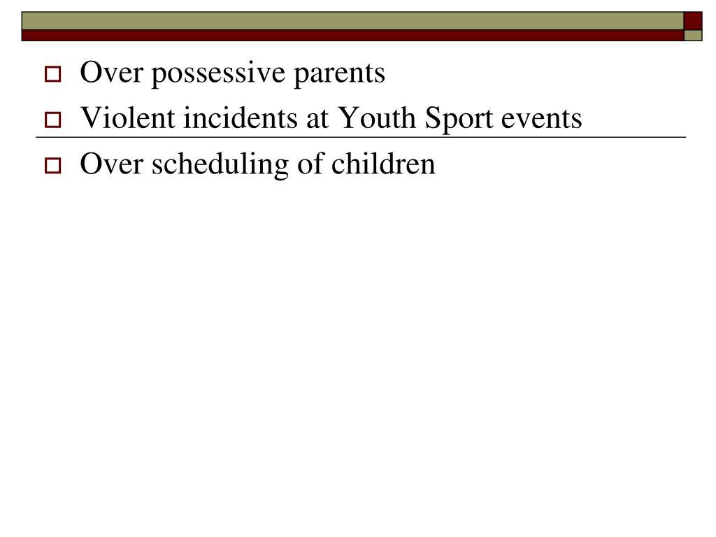 Over possessive parents