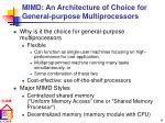 mimd an architecture of choice for general purpose multiprocessors