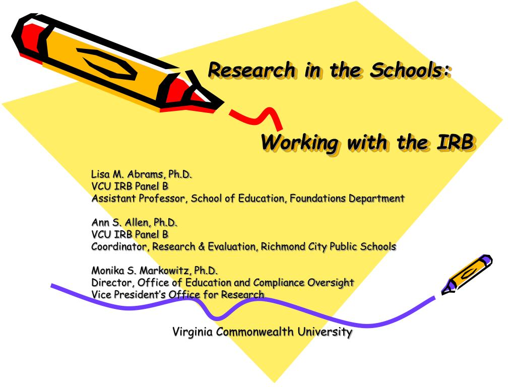research in the schools working with the irb l.