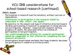 vcu irb considerations for school based research continued24