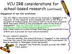 vcu irb considerations for school based research continued25