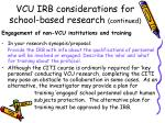 vcu irb considerations for school based research continued28