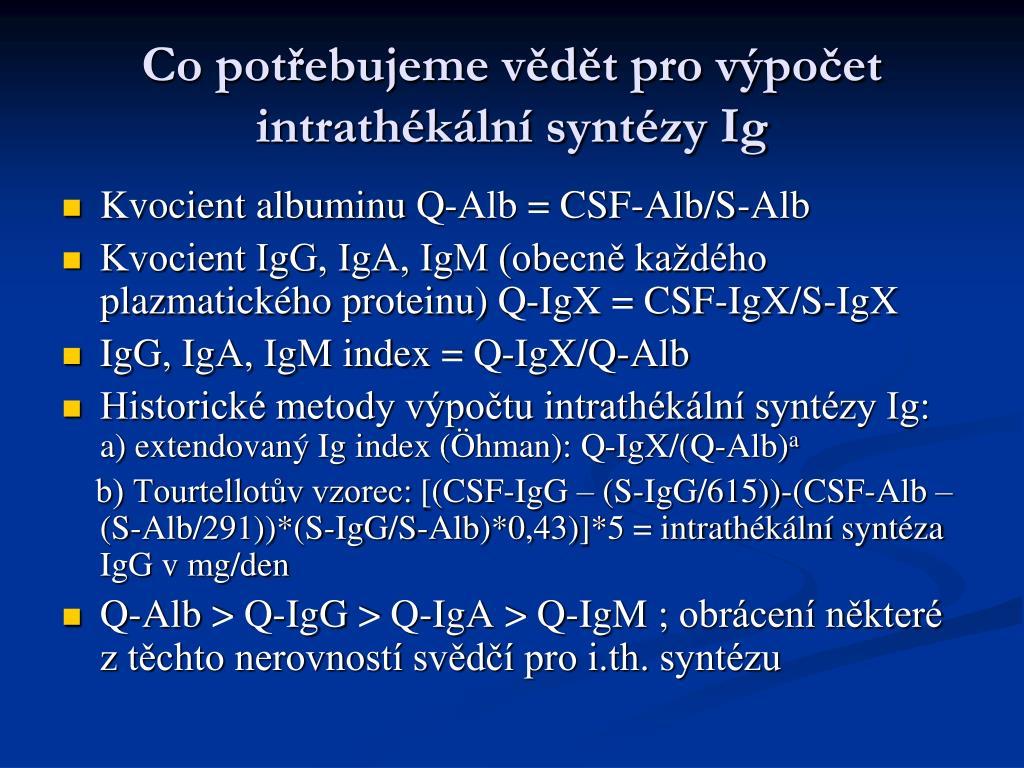 Co potřebujeme vědět pro výpočet intrathékální syntézy Ig