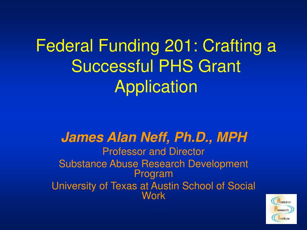 federal funding 201 crafting a successful phs grant application l.