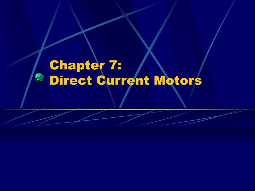 Ppt Chapter 7 Direct Current Motors Powerpoint Presentation Id Motor Speed Control Circuit Using Lm3524 L