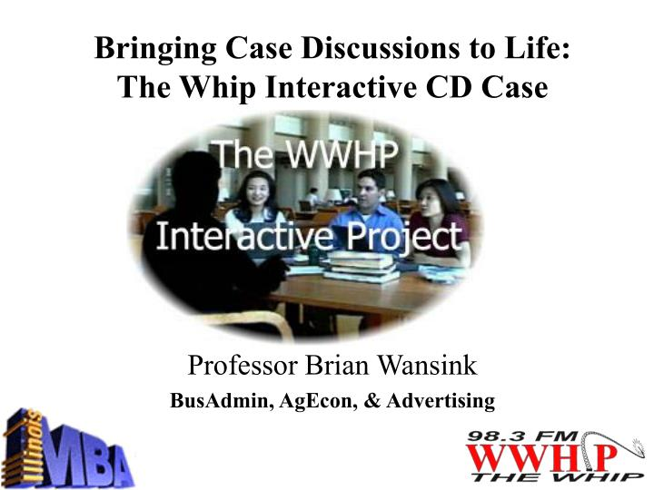 Bringing case discussions to life the whip interactive cd case
