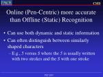 online pen centric more accurate than offline static recognition