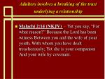 adultery involves a breaking of the trust underlying a relationship19