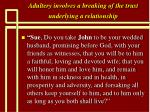 adultery involves a breaking of the trust underlying a relationship23