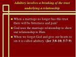 adultery involves a breaking of the trust underlying a relationship26