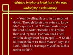 adultery involves a breaking of the trust underlying a relationship35