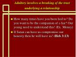 adultery involves a breaking of the trust underlying a relationship37