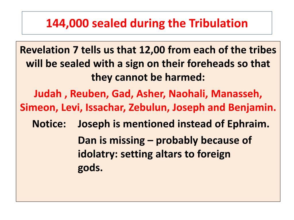 144,000 sealed during the Tribulation
