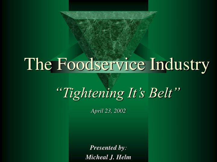 the foodservice industry tightening it s belt n.