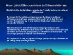 milton 1993 ethnocentrism to ethnorelativism