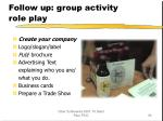 follow up group activity role play