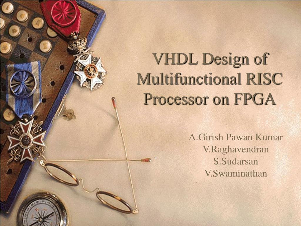 PPT - VHDL Design of Multifunctional RISC Processor on FPGA