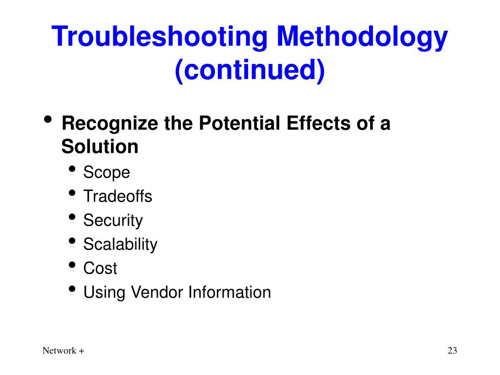 Troubleshooting Methodology (continued)