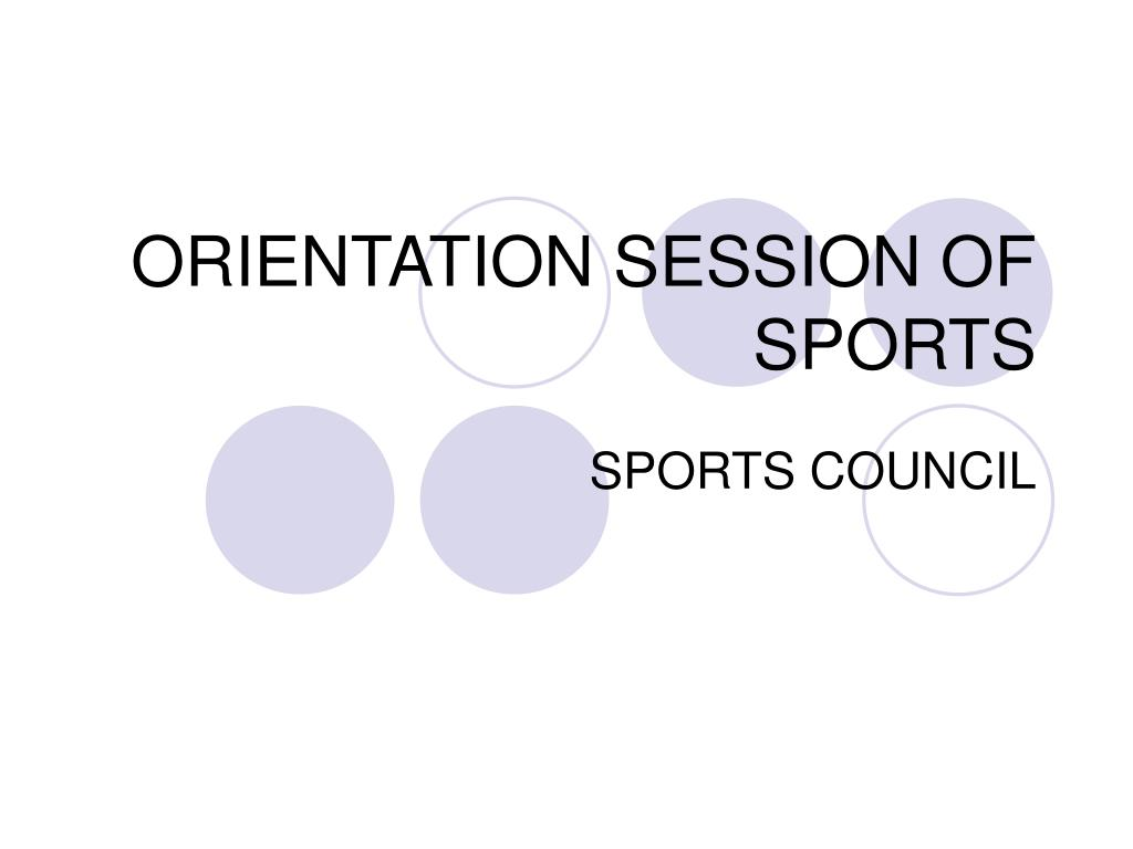 orientation session of sports l.